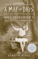 Cover image for A map of days / by Ransom Riggs.