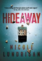 Cover image for Hideaway :[a novel] / Nicole Lundrigan.
