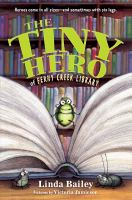 Cover image for The tiny hero of Ferny Creek Library / by Linda Bailey ; pictures by Victoria Jamieson.