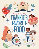 Cover image for Frankie's favorite food / Kelsey Garrity-Riley.
