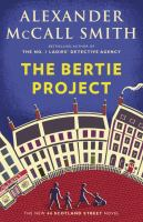 Cover image for The Bertie project / Alexander McCall Smith ; illustrations by Iain McIntosh.