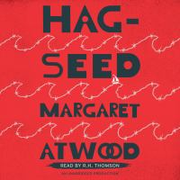 Cover image for Hag-seed [compact disc] / Margaret Atwood.