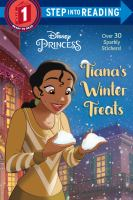 Cover image for Tiana's winter treats / adapted by Ruth Homberg ; illustrated by the Disney Storybook Artists.