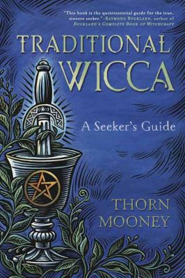 Cover image for Traditional Wicca : a seeker's guide / Thorn Mooney.