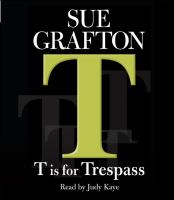 Cover image for T is for trespass [compact disc] / Sue Grafton.