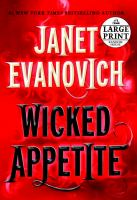 Cover image for Wicked appetite [large print] / Janet Evanovich.