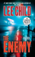Cover image for The enemy [large print] Lee Child.