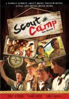 Cover image for Scout camp [DVD] : the movie / DGB Entertainment with Three Coin Productions presents a Tenderfoot Film ; produced by Kirby Heybourne ; written and directed by Garrett Batty.