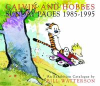 Cover image for Calvin and Hobbes : Sunday pages, 1985-1995 / an exhibition catalogue by Bill Watterson.