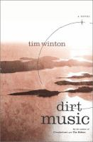 Cover image for Dirt music : a novel / Tim Winton.
