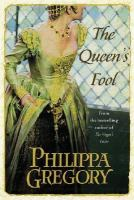Cover image for The queen's fool : a novel / Philippa Gregory.