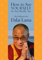 Cover image for How to see yourself as you really are / His Holiness the Dalai Lama ; translated and edited by Jeffrey Hopkins.