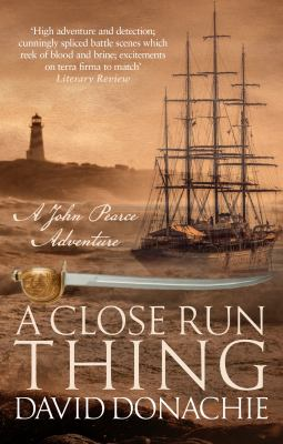 Cover image for A close run thing : a John Pearce adventure / David Donachie.