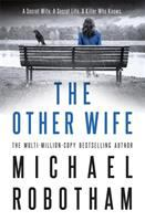 Cover image for The other wife / Michael Robotham.