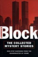 Cover image for The collected mystery stories / Lawrence Block.