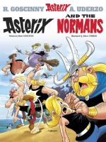 Cover image for Asterix and the Normans / written by René Goscinny and illustrated by Albert Uderzo ; translated by Anthea Bell and Derek Hockridge.