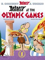 Cover image for Asterix at the Olympic Games / written by René Goscinny and illustrated by Albert Uderzo ; translated by Anthea Bell and Derek Hockridge.