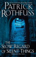 Cover image for The slow regard of silent things / Patrick Rothfuss ; illustrations by Nate Taylor.