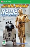 Cover image for R2-D2 and friends / written by Simon Beecroft.
