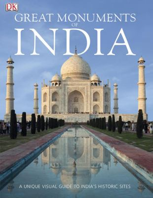 Cover image for Great monuments of India : [a unique visual guide to India's historic sites].
