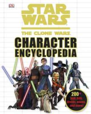 Cover image for Star wars, the clone wars character encyclopedia.