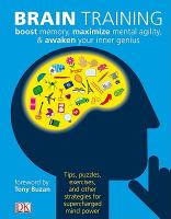 Cover image for Brain training [eBook] : the complete visual program / written by James Harrison and Mike Hobbs ; foreword by Tony Buzan.