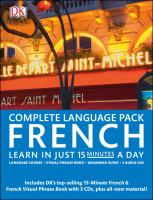 Cover image for Complete language pack [compact disc] : French : learn in just 15 minutes a day.