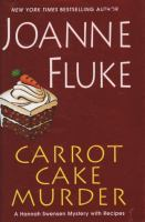 Cover image for Carrot cake murder : a Hannah Swensen mystery with recipes / Joanne Fluke.