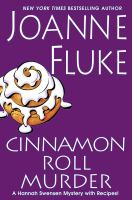 Cover image for Cinnamon Roll murder : [a Hannah Swensen mystery with recipes] / Joanne Fluke.
