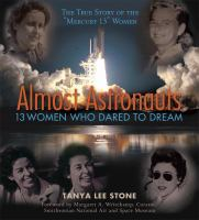 Cover image for Almost astronauts : 13 women who dared to dream / by Tanya Lee Stone.