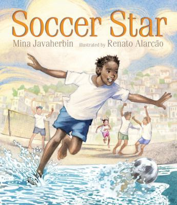 Cover image for Soccer star / Mina Javaherbin ; illustrated by Renato Alarcao.