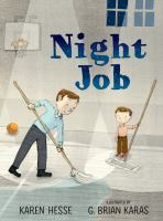 Cover image for Night job / Karen Hesse ; illustrated by G. Brian Karas.