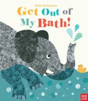 Cover image for Get out of my bath! / Britta Teckentrup.