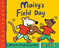 Cover image for Maisy's field day / Lucy Cousins.