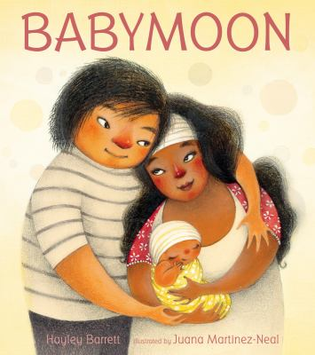 Cover image for Babymoon / Hayley Barrett ; illustrated by Juana Martinez-Neal.