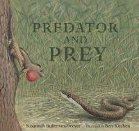 Cover image for Predator and prey : a conversation in verse / Susannah Caitlin Buhrman-Deever ; illustrated by Bert Kitchen.