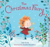Cover image for The Christmas fairy / Anne Booth ; illustrated by Rosalind Beardshaw.
