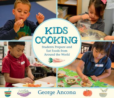 Cover image for Kids Cooking Students Prepare and Eat Foods from Around the World.