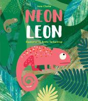 Cover image for Neon Leon / Jane Clarke & Britta Teckentrup.