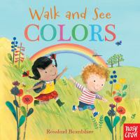 Cover image for Walk and see colors / illustrated by Rosalind Beardshaw.