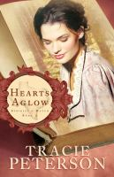 Cover image for Hearts aglow / Tracie Peterson.