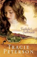 Cover image for Twilight's serenade / Tracie Peterson.