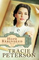 Cover image for Hope rekindled / Tracie Peterson.
