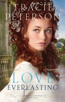 Cover image for Love everlasting / Tracie Peterson.