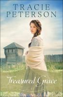 Cover image for Treasured grace / Tracie Peterson.