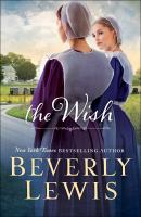 Cover image for The wish / Beverly Lewis.