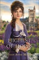 Cover image for The highest of hopes / Susan Anne Mason.
