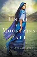 Cover image for Until the mountains fall / Connilyn Cossette.