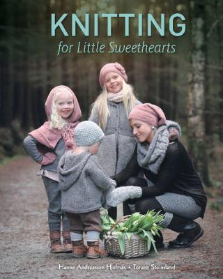 Cover image for Knitting for little sweethearts / Hanne Andreassen Hjelmås; Torunn Steinsland; translated from the Norwegian by Carol Huebscher Rhoades.