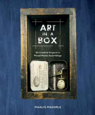 Cover image for Art In A Box 30 Creative Projects In Mixed-Media Assemblage.